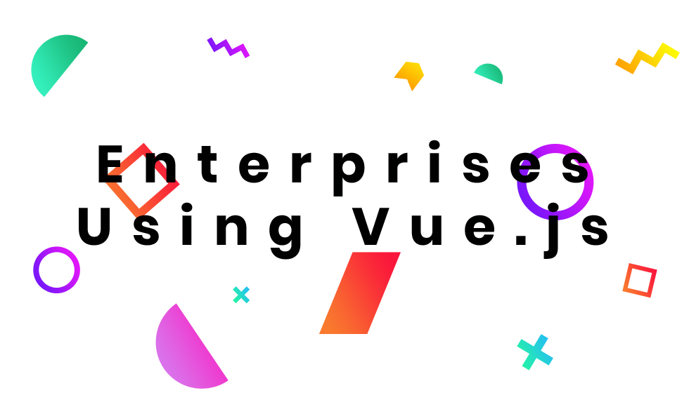 Enterprises Using Vue .js framework